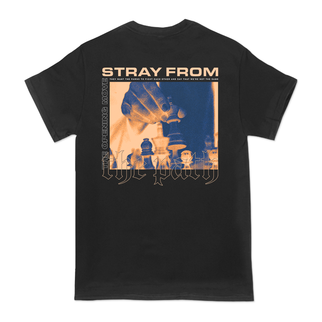 STRAY FROM THE PATH OPENING MOVE TEE
