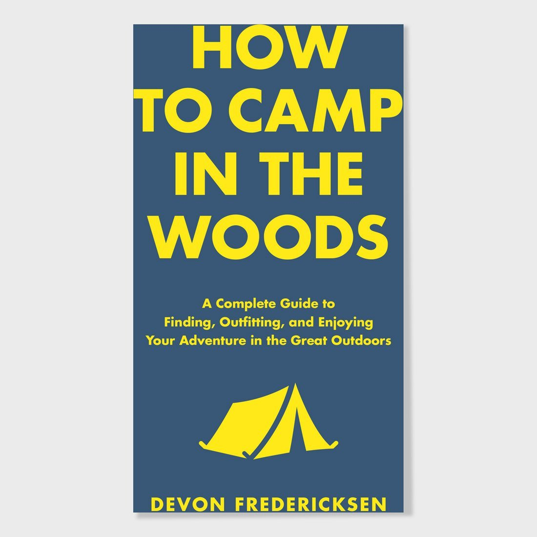 Hachette Book Group How to Camp in the Woods Book