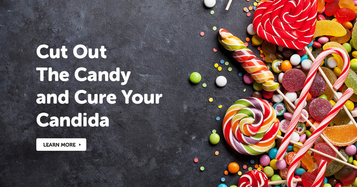 Cut Out The Candy and Cure Your Candida
