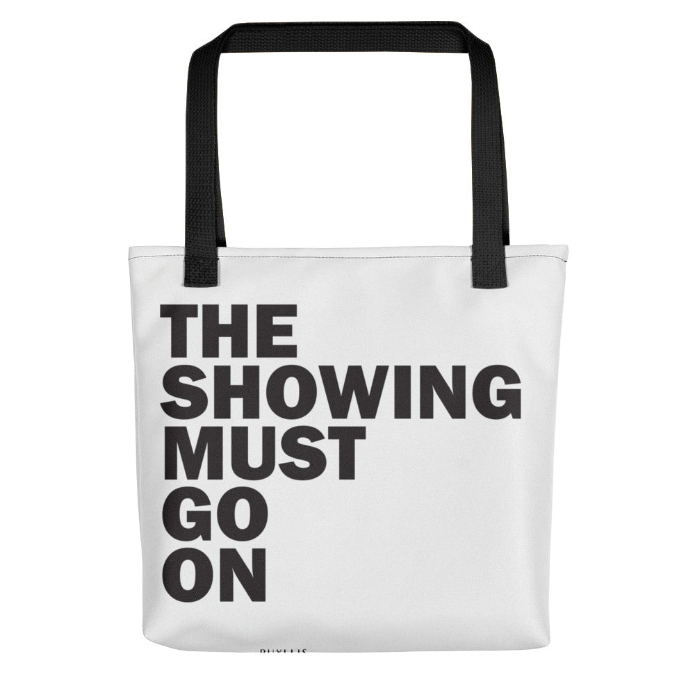 The Showing Must Go On Porter Tote
