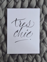 Limited Edition Hand drawn 'Tres Chic' quote by Artsynibs
