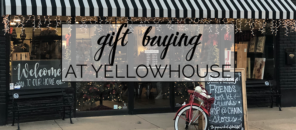 Gift Buying at YellowHouse