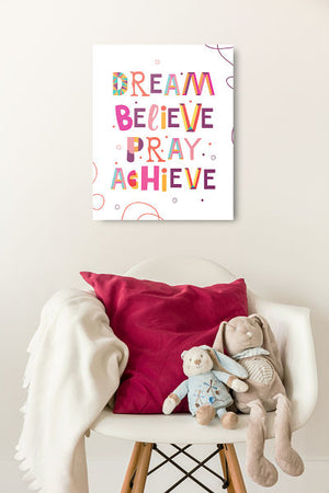 Dream, Believe, Pray, and Achieve