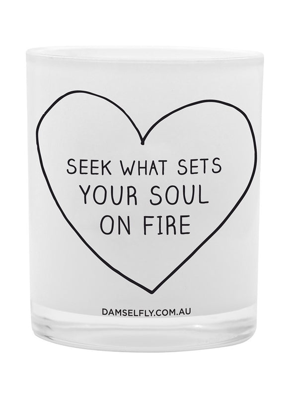 "CANDLE ""SEEK WHAT SETS YOUR SOUL ON FIRE"""