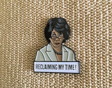 Maxine Waters Reclaiming My Time Pin