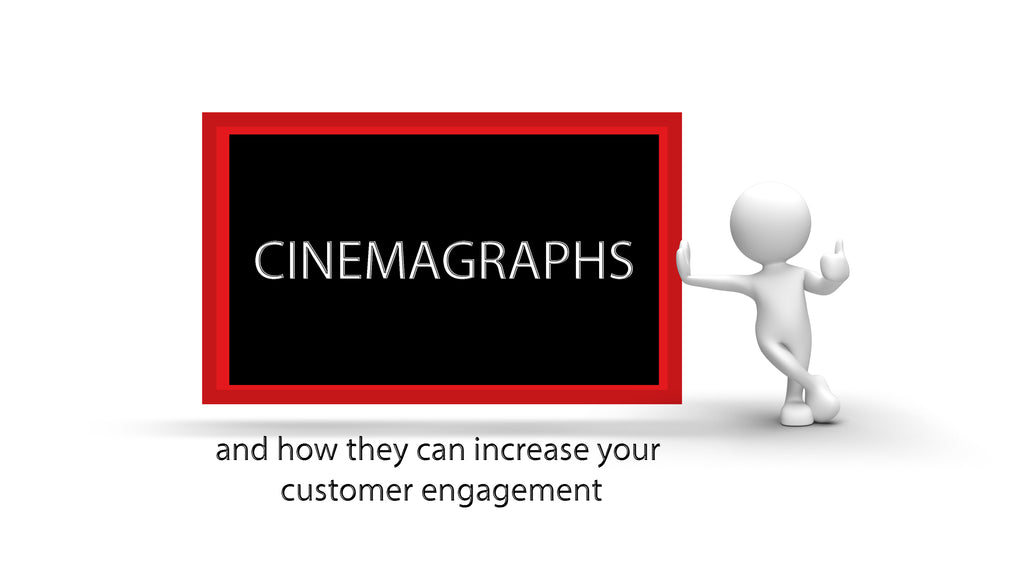 CINEMAGRAPHS (HOW THEY CAN INCREASE YOUR COMPANY EXPOSURE)