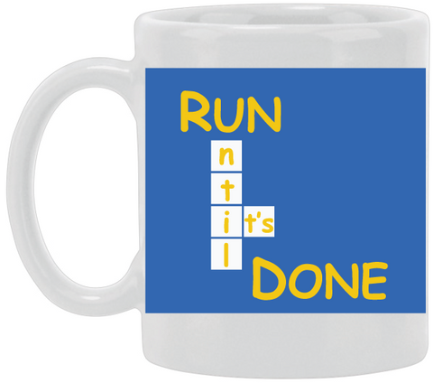 Run Until It's Done Blue Ceramic Mug
