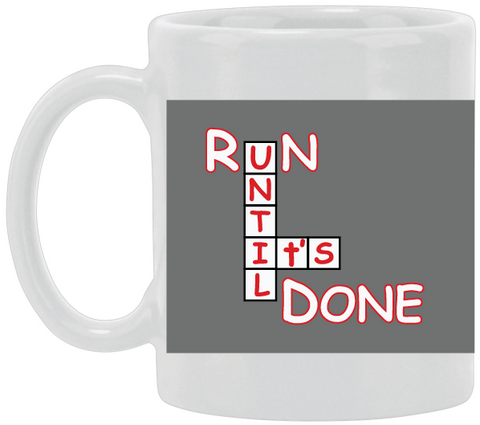 Run Until It's Done Grey Ceramic Mug