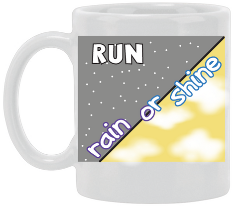 Run Rain Or Shine Ceramic Mug