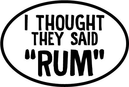 "I Thought They Said ""Rum"" Oval Magnet (FT)"