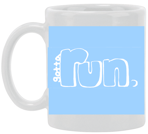 Gotta Run Blue Ceramic Mug