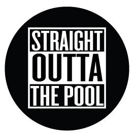 Straight Outta The Pool Black Round Decal