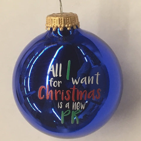 Christmas Ornament All I Want For Christmans Is a New PR