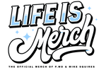Life is Merch
