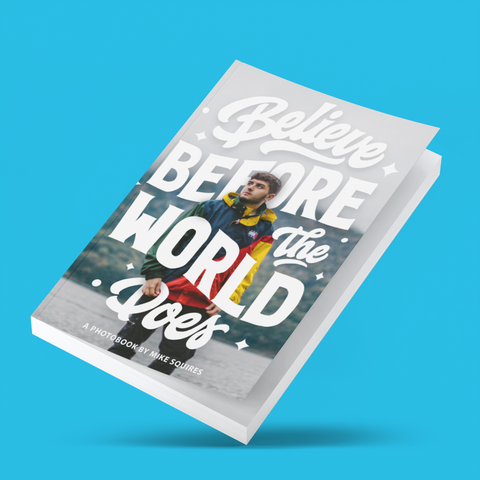 Mike Squires 'Believe Before The World Does' Photobook