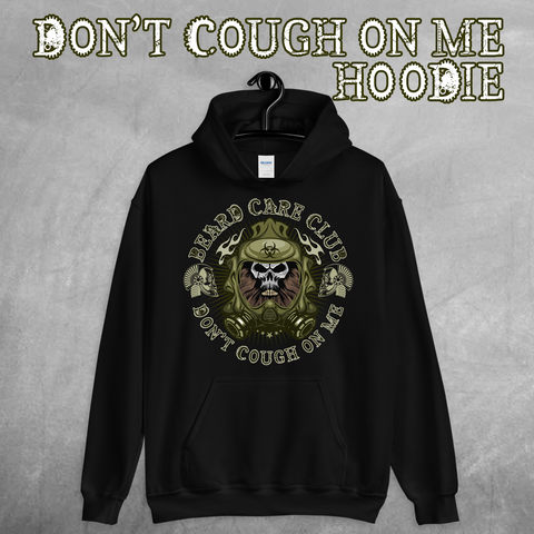 Don't Cough On Me Unisex Hoodie