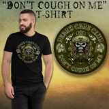 Don't Cough On Me Short Sleeve T-shirt