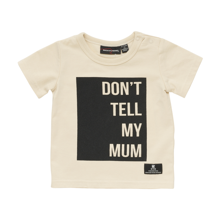 Rock Your Baby Dont Tell My Mum - SS T-Shirt
