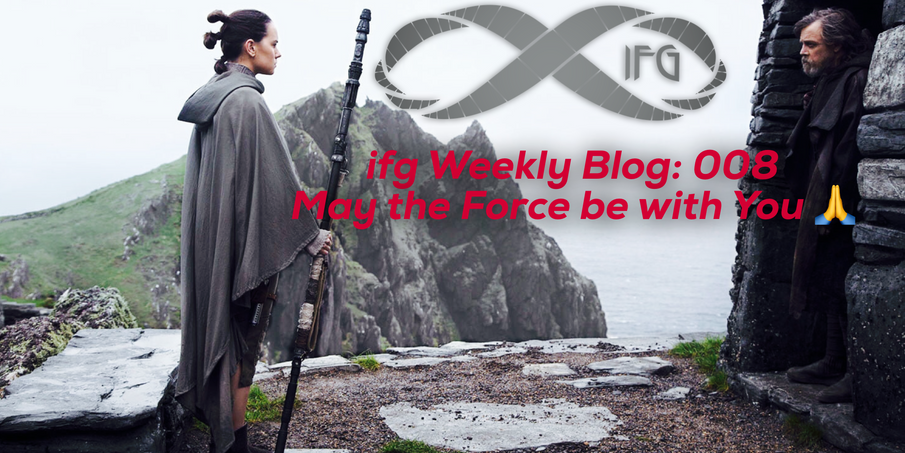 IFG Blog: 008 May the Force be With You