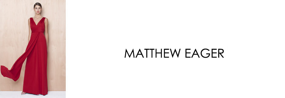 Shop Online The Latest Collection from Matthew Eager | Frockaholics