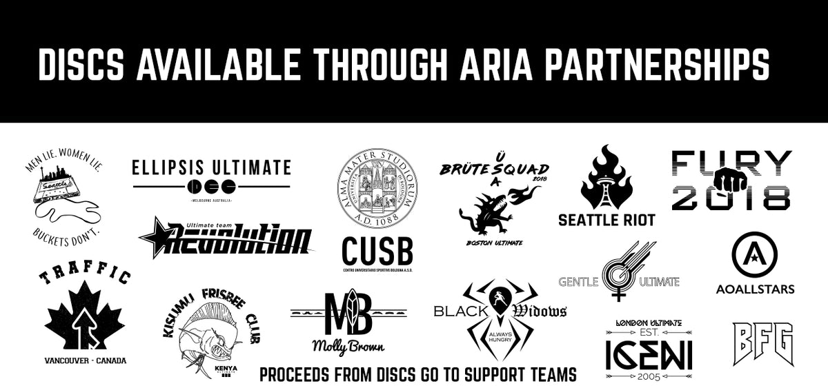 Custom ARIA disc for top level partner frisbee teams, including world champions Seattle RIOT and BFG and other professional teams