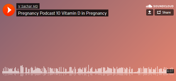 Pregnancy Podcast 10 Vitamin D in Pregnancy