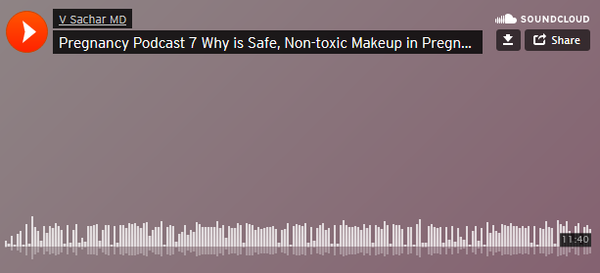 Pregnancy Podcast 7 Why is Safe, Non-toxic Makeup in Pregnancy Important?