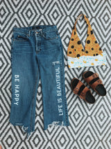 Be Happy Life is Beautiful Jeans - VintageChameleon