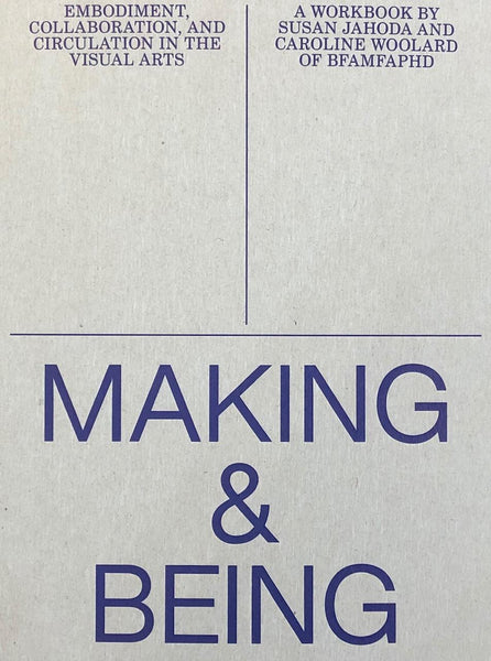 Making and Being Embodiment: Collaboration, & Circulation in the Visual Arts
