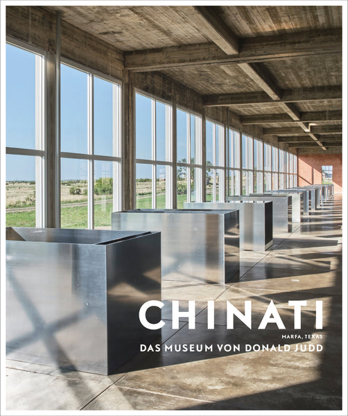 Chinati: The Vision of Donald Judd (Second Edition)