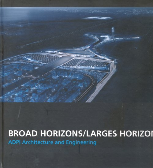 Broad Horizons / Larges Horizons: ADPI Architecture and Engineering