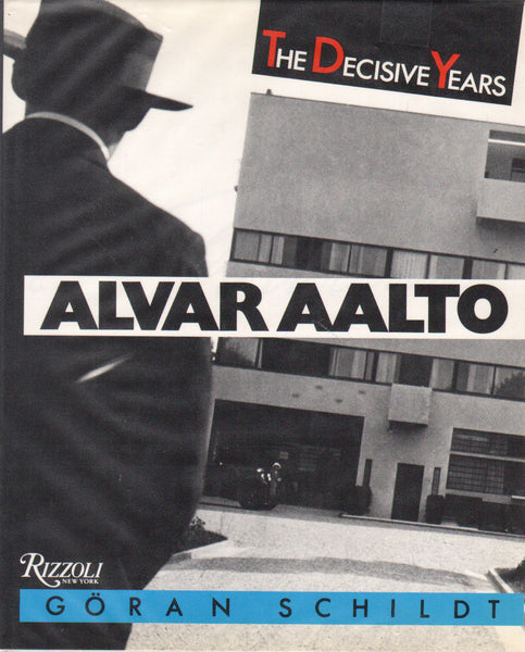 Alvar Aalto: The Decisive Years