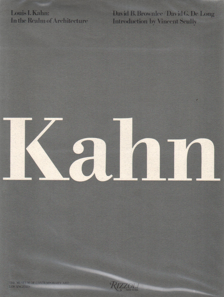 Louis I. Kahn: In the Realm of Architecture