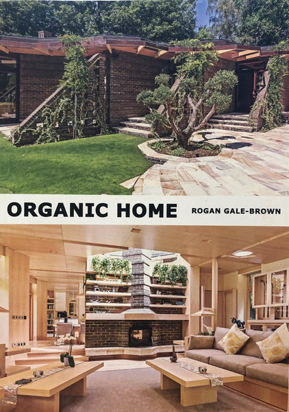 Organic Home: Rogan Gale Architect