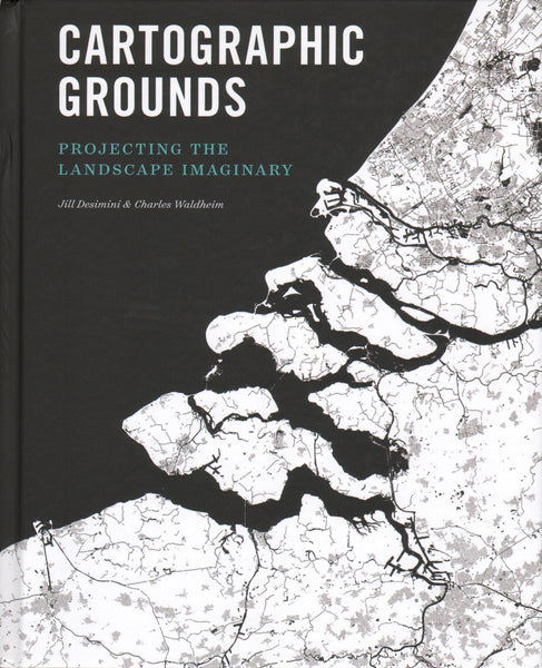 Cartographic Grounds: Projecting the Landscape Imaginary