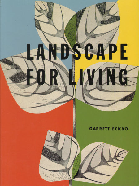 Garrett Eckbo: Landscapes for Living