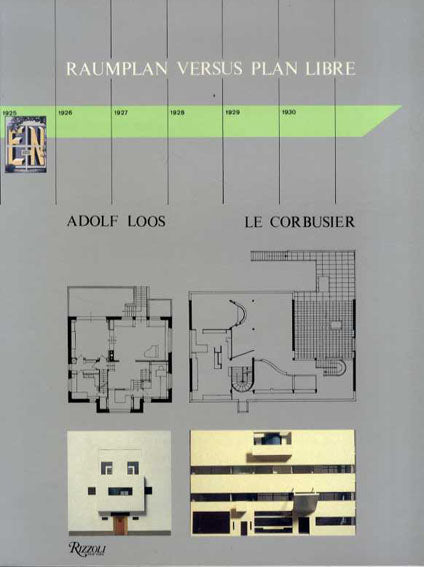 Raumplan Versus Plan Libre: Adolf Loos and Le Corbusier, 1919-1930