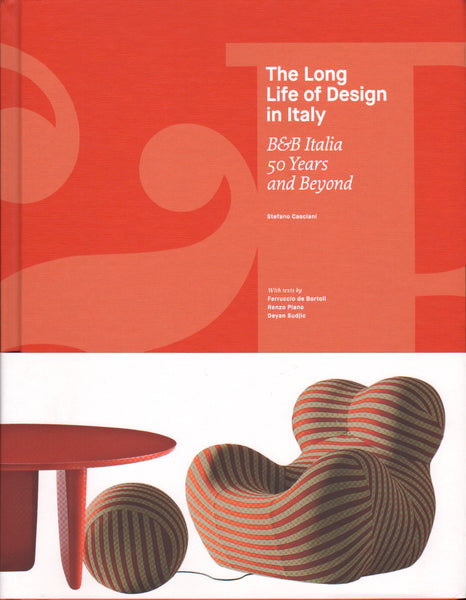The Long Life of Design in Italy: B&B Italia. 50 Years and Beyond