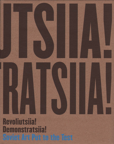 Revoliutsiia! Demonstratsiia! Soviet Art Put to the Test