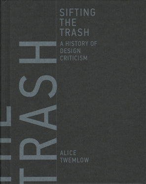 Sifting the Trash: A History of Design Criticism