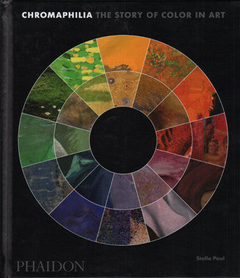Chromaphilia: The Story of Color in Art