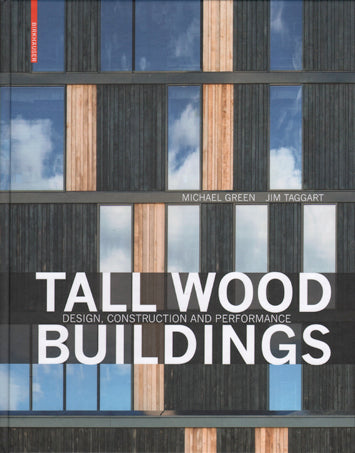 Tall Wood Buildings: Design, Construction and Performance
