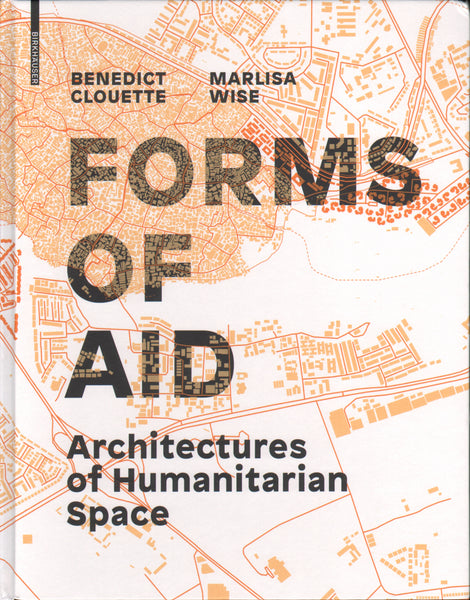 Forms of Aid: Architectures of Humanitarian Space