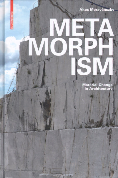 Metamorphism: Material Change in Architecture