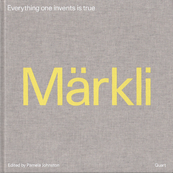 Peter Markli: Everything One Invents Is True