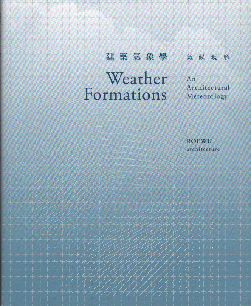 Weather Formations - An Architectural Meteorology, ROEWU Architecture