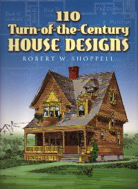110 Turn-of-the-Century House Designs.