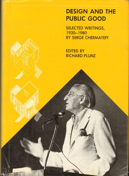 Design and the Public Good: Selected Writings 1930-1980.