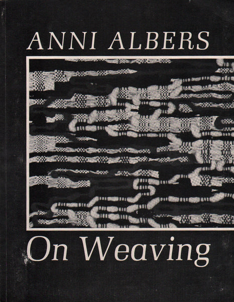 Anni Albers: On Weaving