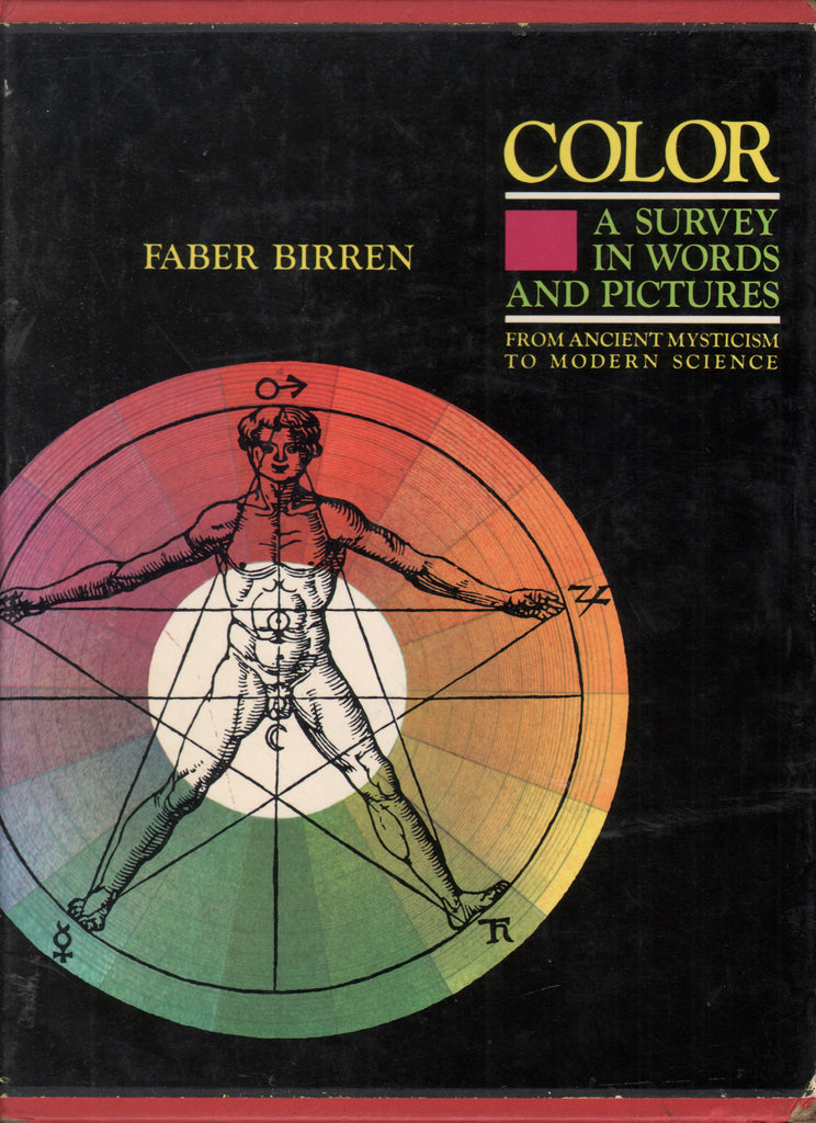 Color: A Survey in Words and Pictures from Ancient Mysticism to Modern Science